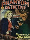 The Phantom Detective - Masterpiece of Murder - July, 47 49/3 - Robert Wallace