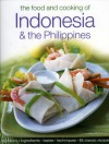 The Food & Cooking of Indonesia & the Philippines: Authentic Tastes, Fresh Ingredients, Aroma And Flavor In Over 75 Classic Recipes - Ghillie Basan, Vilma Laus