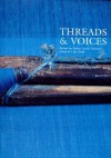 Threads & Voices: Behind the Indian Textile Tradition - Laila Tyabji, Siddhartha Das