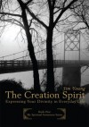 THE CREATION SPIRIT: Expressing Your Divinity in Everyday Life - Jim Young