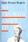 No Two Ways About it! - Dale Evans Rogers