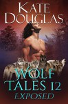 Wolf Tales 12: Exposed Kindle Edition - Kate Douglas
