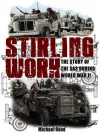 Stirling Work: The Story of the SAS During World War II - Michael Rose