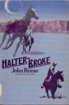 Halter-broke - John Henry Reese