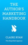 The Author's Marketing Handbook - Claire Ryan
