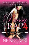 The Pussy Trap 4 (G Street Chronicles Presents): The Shadow of Death - NeNe Capri