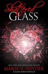 Shattered Glass - Maria V. Snyder