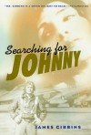 Searching for Johnny - James Gibbins, James Gibbin