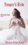 Vampire's Bride: (A Vampire and his Captive Heart) - Aurora Rose Lynn