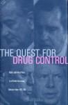 The Quest for Drug Control: Politics and Federal Policy in a Period of Increasing Substance Abuse, 1963�1981 - David F. Musto, Pamela Korsmeyer, David Musto