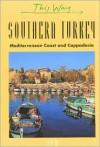 Southern Turkey: Mediterranean Coast and Cappadocia (This Way) - Jack Altman, Barbara Ender-Jones