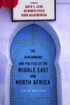 The Government and Politics of the Middle East and North Africa - David E. Long, Bernard Reich