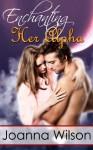 Enchanting Her Alpha (Paranormal Werewolf Shifter Romance) - Joanna Wilson