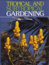Tropical And Subtropical Gardening - Harry Oakman