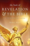The Book of Revelation & the Bible as Never Explained Before - Peter J. Davis