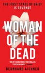 Woman of the Dead - Bernhard Aichner