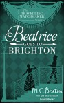 Beatrice Goes to Brighton - M.C. Beaton, Marion Chesney
