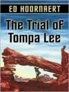 The Trial of Tompa Lee - Edward Hoornaert