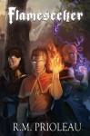 Flameseeker (The Pyromancer Trilogy - Book #3) - R.M. Prioleau