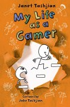 My Life as a Gamer (The My Life series) - Janet Tashjian, Jake Tashjian