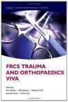 FRCS Trauma and Orthopaedics Viva (Oxford Specialty Training Higher Revison) - Nev Davies, Will Jackson, Andrew Price, Jonathan Rees, Chris Lavy