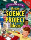 Great Science Project Ideas from Real Kids - Janice VanCleave
