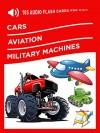 105 Audio Flash Cards for Kids: Cars, Aviation, Military Machines - Vladimir Kruchinin, Leanna Wilson