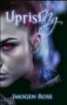 Uprising - Imogen Rose
