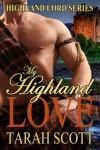 My Highland Love - Tarah Scott