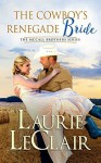 The Cowboy's Renegade Bride (The McCall Brothers Book 2) - Laurie LeClair