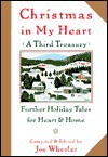 Christmas in My Heart, A Third Treasury: Further Tales of Holiday Joy - Joe L. Wheeler
