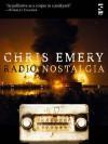 Radio Nostalgia - Chris Emery