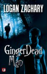 GingerDead Man - Logan Zachary