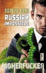 Russian Impossible Moherfucker - Eugeniusz Debski