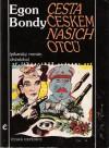 Cesta Českem našich otců - Egon Bondy