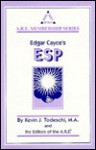 Edgar Cayce's ESP - Kevin J. Todeschi, Association for Research and Enlightenment