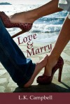 Love & Marry - L.K. Campbell