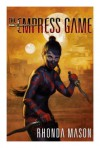 Empress Game - Rhonda Mason