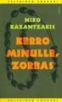 Kerro minulle, Zorbas - Nikos Kazantzakis, Vappu Roos