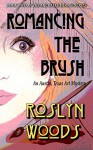 Romancing the Brush: An Austin, Texas Art Mystery (The Michelle Hodge Series Book 2) - Roslyn Woods, Roslyn Woods