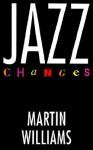 Jazz Changes - Martin Williams