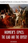 The Iliad and The Odyssey - Homer