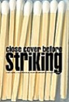 Close Cover Before Striking - Janet Kuypers