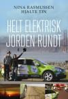 Helt elektrisk jorden rundt - Nina Rasmussen, Hjalte Tin