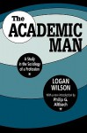 The Academic Man: A Study in the Sociology of a Profession (Foundations of Higher Education) - Logan Wilson