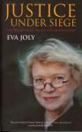 Justice Under Siege: One Woman's Battle Against a European Oil Company - Eva Joly