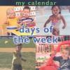 My Calendar: Days of the Week - Luana K. Mitten