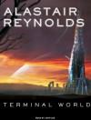 Terminal World - Alastair Reynolds, John Lee