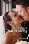 How to Have a Great Wedding - David McCarthy