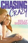 Chasing Crazy - Kelly Siskind